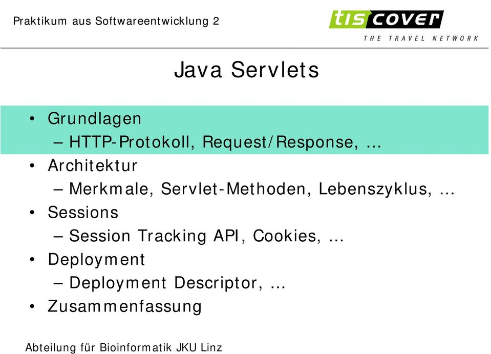 Servlet-Methoden, Lebenszyklus, Sessions Session