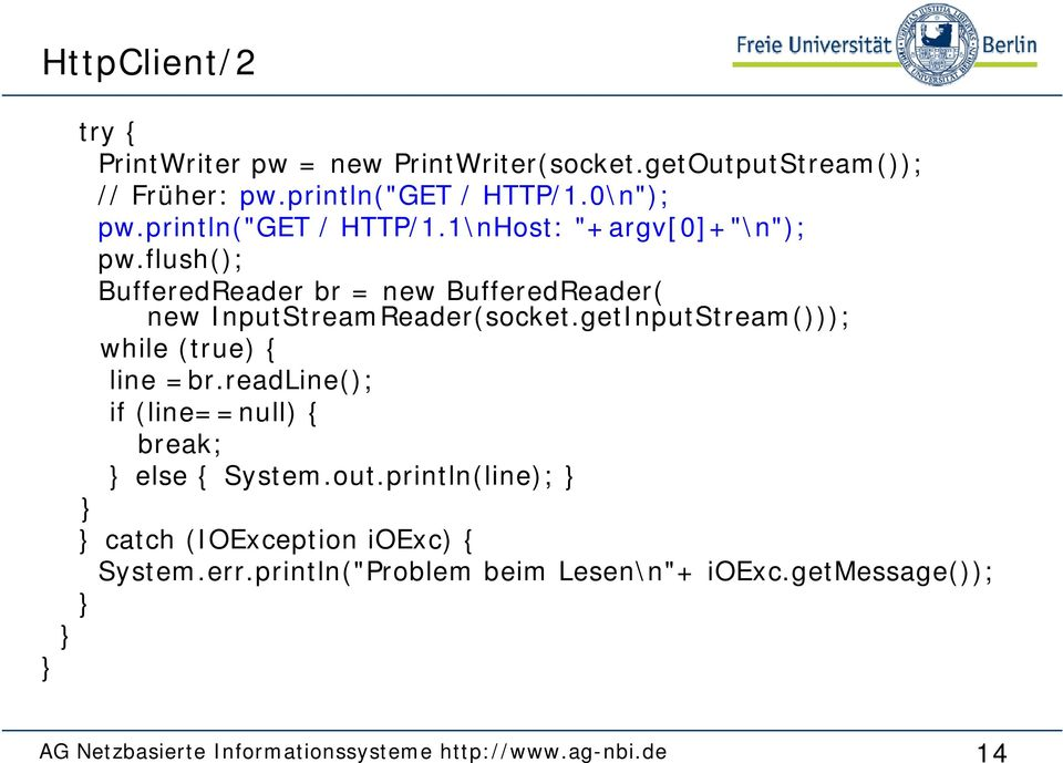 getInputStream())); while (true) { line =br.readline(); if (line==null) { break; } else { System.out.