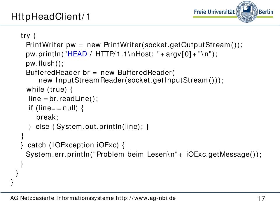 getInputStream())); while (true) { line =br.readline(); if (line==null) { break; } else {System.out.