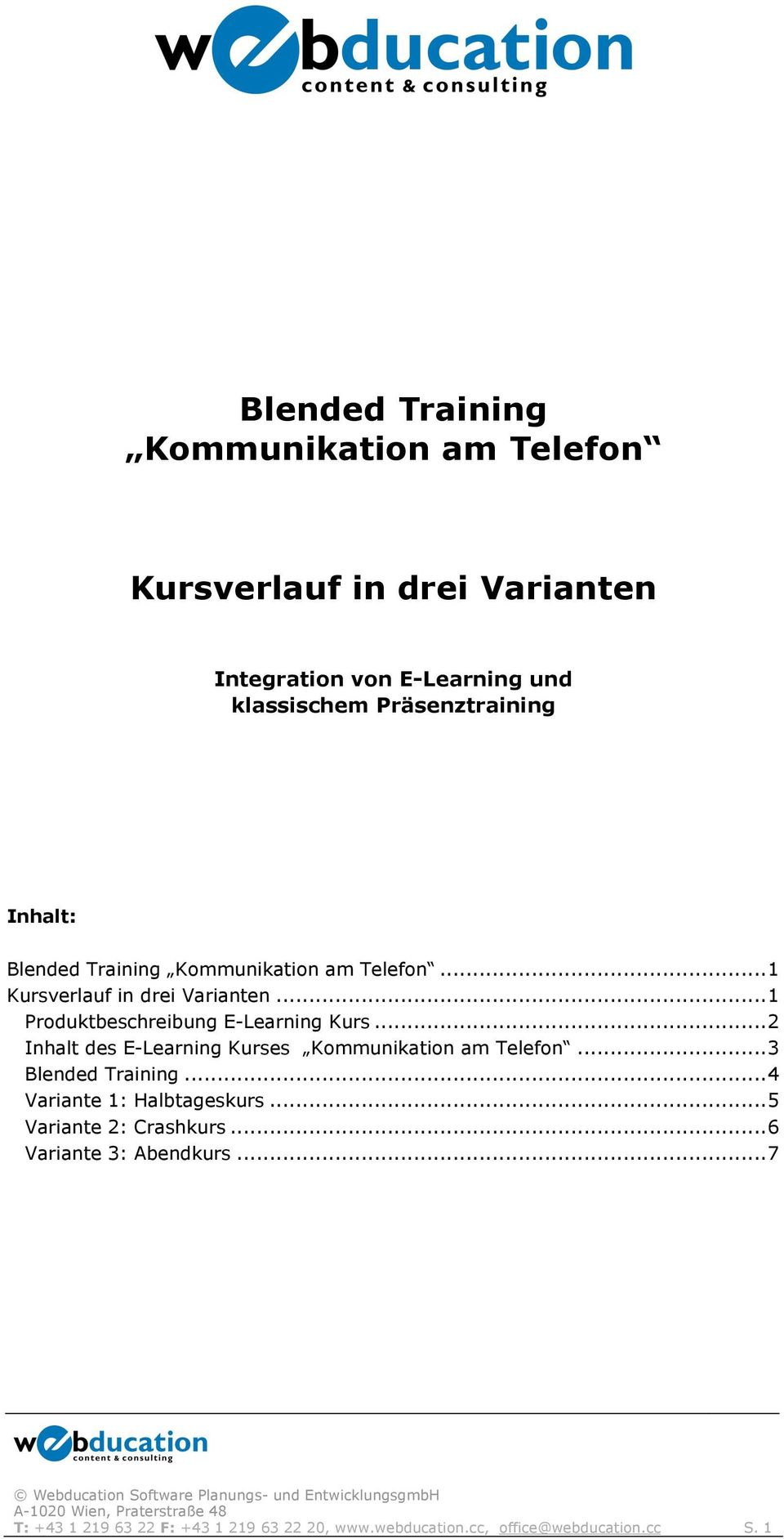 ..1 Produktbeschreibung E-Learning Kurs...2 Inhalt des E-Learning Kurses Kommunikation am Telefon...3 Blended Training.