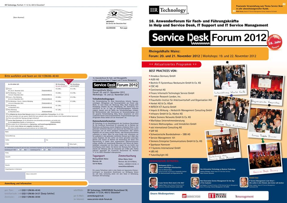 Anwenderforum für Fach- und Führungskräfte in Help und Service Desk, IT Support und IT Service Management Forum 2012 Rheingoldhalle Mainz: Forum: 20. und 21. November 2012 Workshops: 19. und 22.