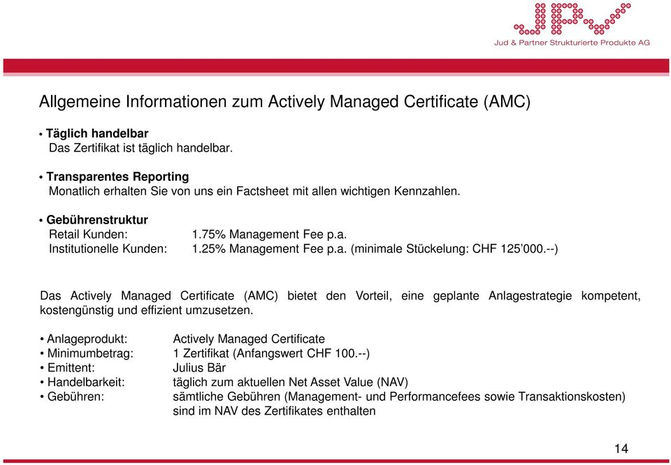 25% Management Fee p.a. (minimale Stückelung: CHF 125 000.
