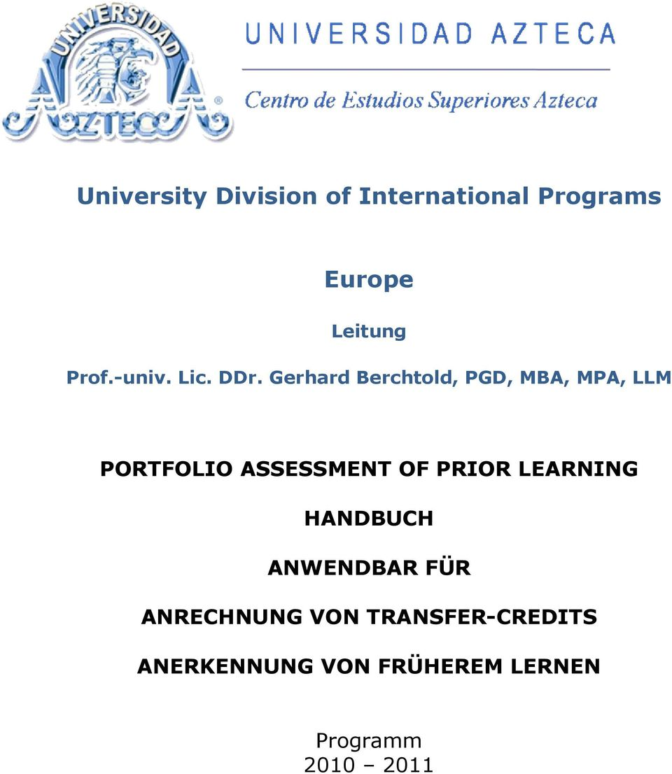 Gerhard Berchtold, PGD, MBA, MPA, LLM PORTFOLIO ASSESSMENT OF