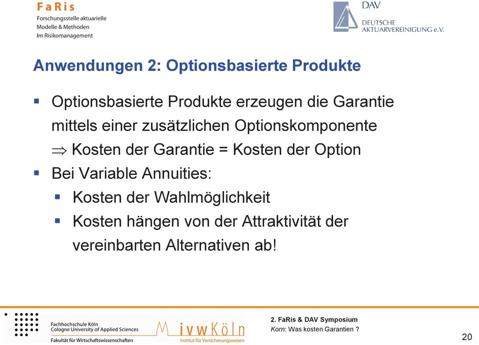 Garantie = Kosten der Option Bei Variable Annuities: Kosten der