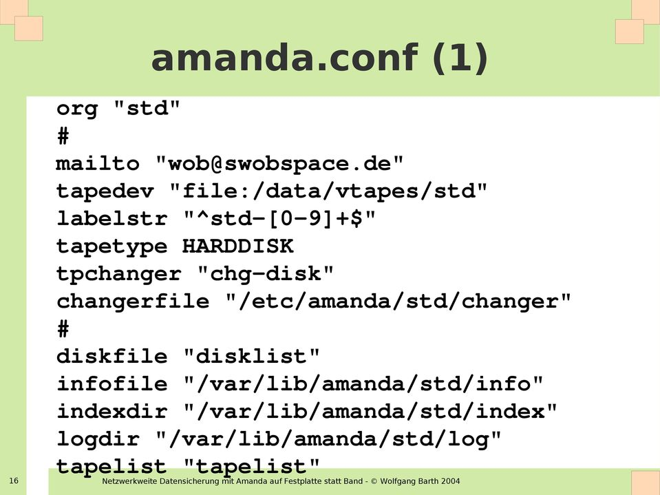 "tpchanger ""chg-disk"" changerfile ""/etc/amanda/std/changer"" # diskfile ""disklist"""