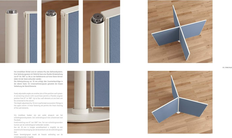 Ein Linearverbindungssatz gestattet die lineare Verkettung der Wand-Elemente. Freely adjustable angles are another plus of the partition wall system.