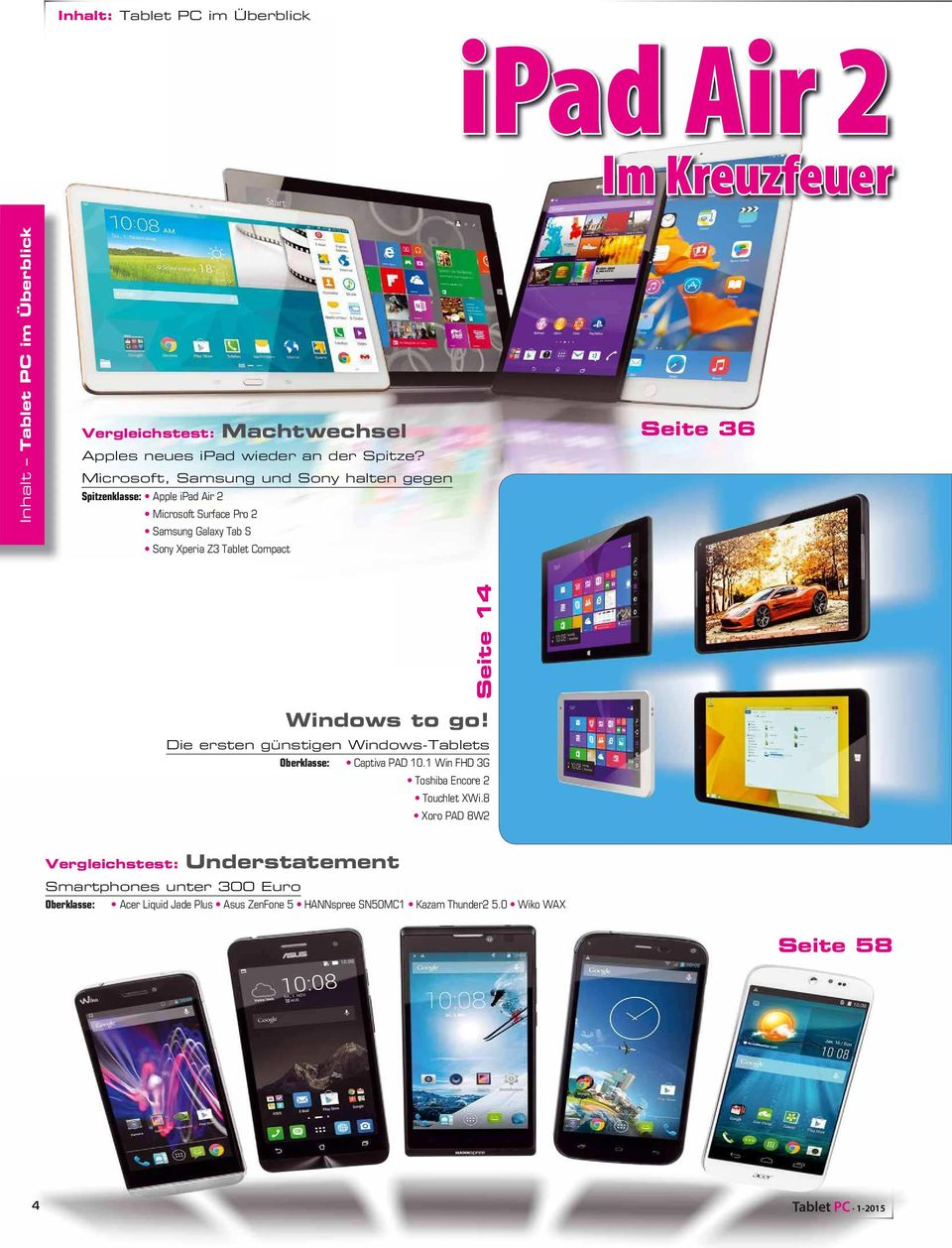 Seite 14 Windows to go! Die ersten günstigen Windows-Tablets Oberklasse: Captiva PAD 10.1 Win FHD 3G Toshiba Encore 2 Touchlet XWi.