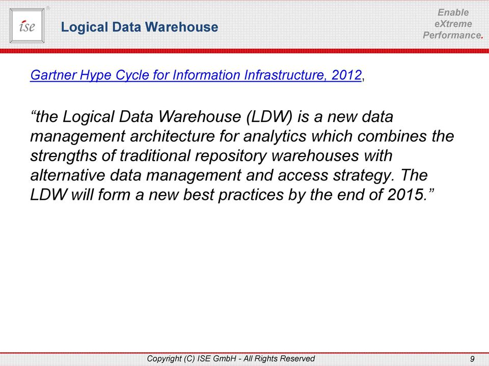 of traditional repository warehouses with alternative data management and access strategy.