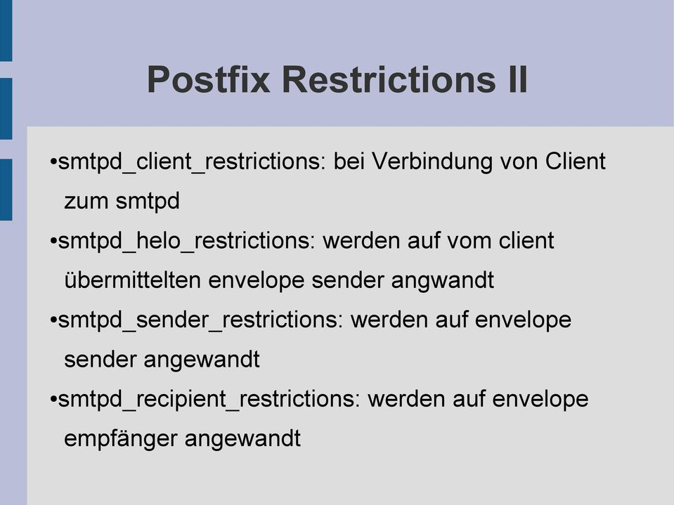 envelope sender angwandt smtpd_sender_restrictions: werden auf envelope