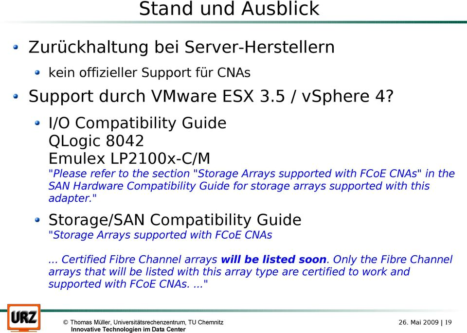 "Compatibility Guide for storage arrays supported with this adapter."" Storage/SAN Compatibility Guide ""Storage Arrays supported with FCoE CNAs."