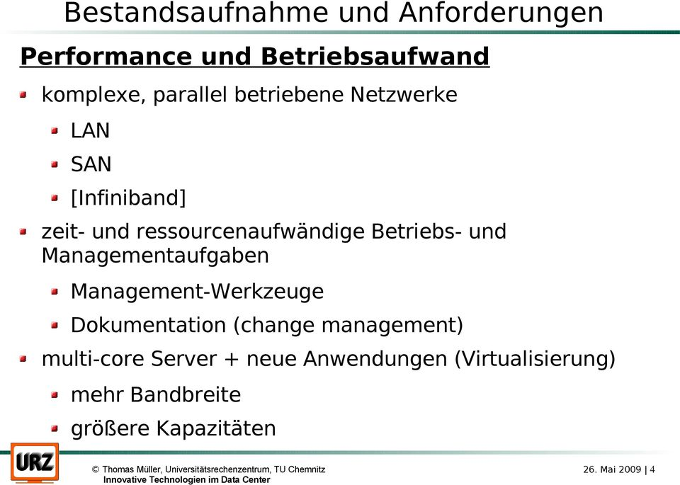Managementaufgaben Management-Werkzeuge Dokumentation (change management) multi-core