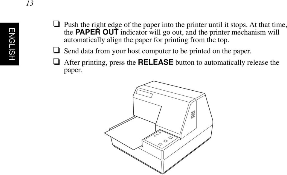 automatically align the paper for printing from the top.