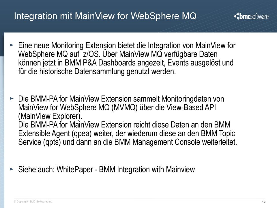 Die BMM-PA for MainView Extension sammelt Monitoringdaten von MainView for WebSphere MQ (MVMQ) über die View-Based API (MainView Explorer).