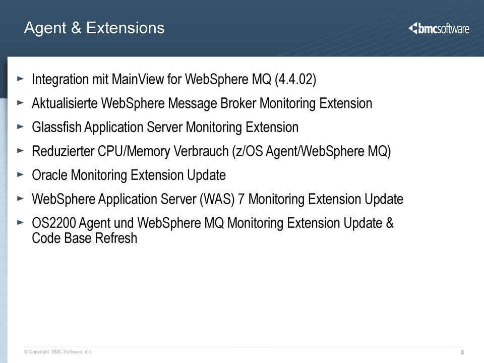 Extension Reduzierter CPU/Memory Verbrauch (z/os Agent/WebSphere MQ) Oracle Monitoring Extension Update