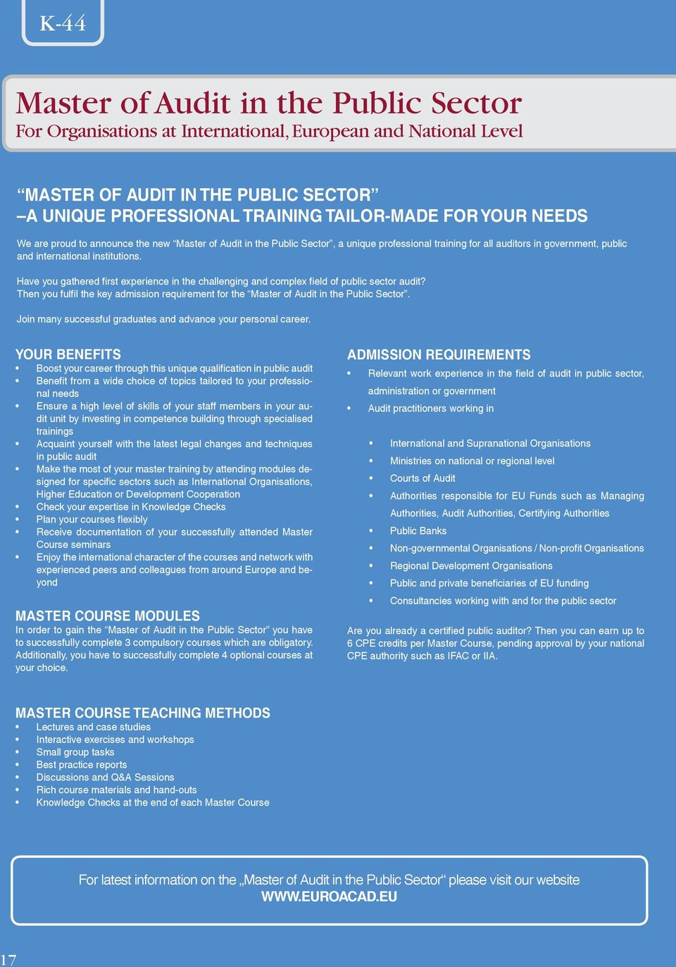 Have you gathered first experience in the challenging and complex field of public sector audit? Then you fulfil the key admission requirement for the Master of Audit in the Public Sector.