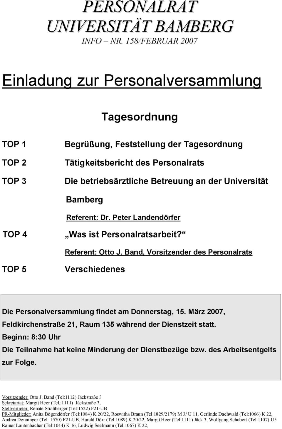 Universität Bamberg Referent: Dr. Peter Landendörfer TOP 4 Was ist Personalratsarbeit? Referent: Otto J.