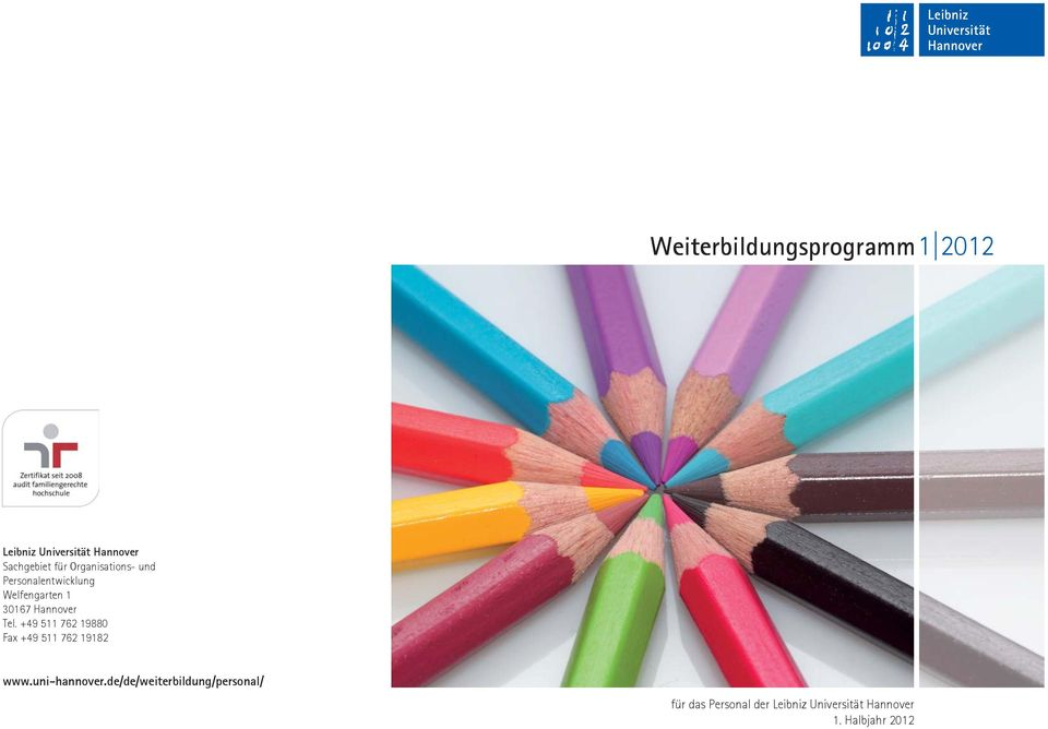 +49 511 762 19880 Fax +49 511 762 19182 www.uni-hannover.