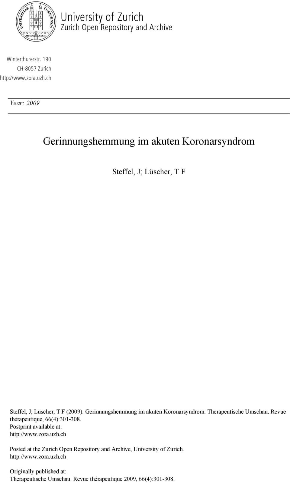 Gerinnungshemmung im akuten Koronarsyndrom. Therapeutische Umschau. Revue thérapeutique, 66(4):301-308. Postprint available at: http://www.