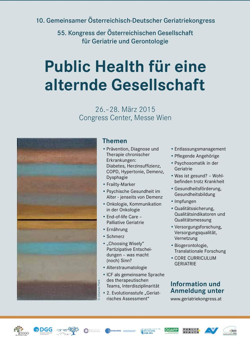 Psychische Gesundheit im Alter - jenseits von Demenz Onkologie, Kommunikation in der Onkologie End-of-life Care Palliative Geriatrie Ernährung Schmerz Choosing Wisely Partizipative Entscheidungen was