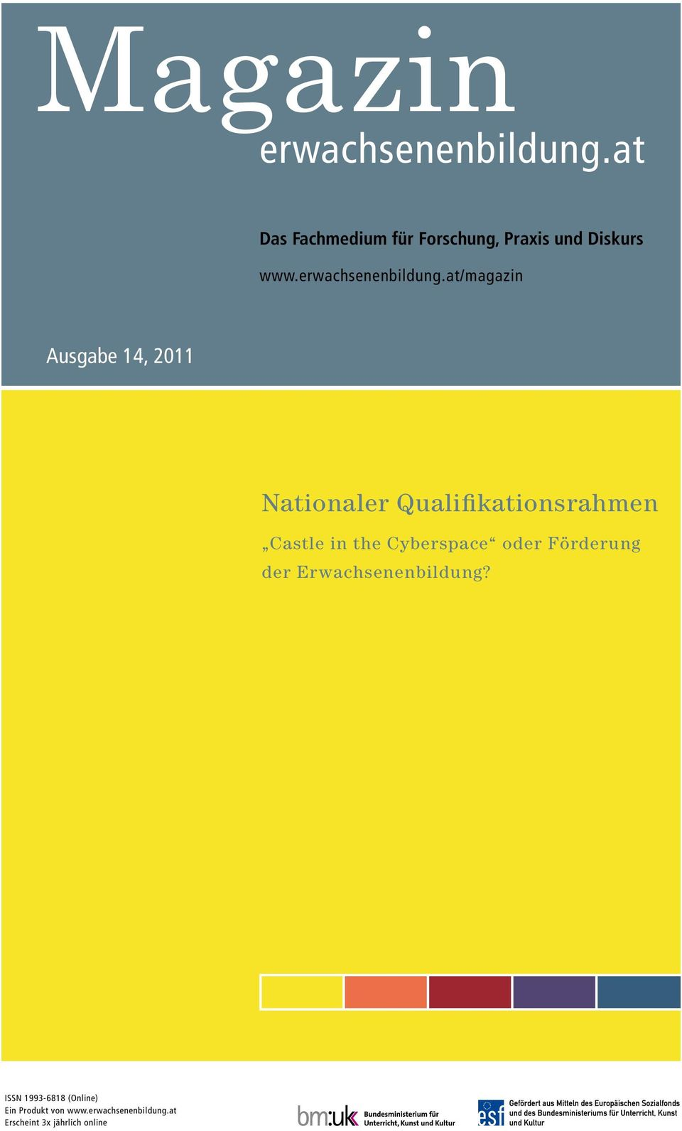 at/magazin Ausgabe 14, 2011 Nationaler Qualifikationsrahmen Castle in the