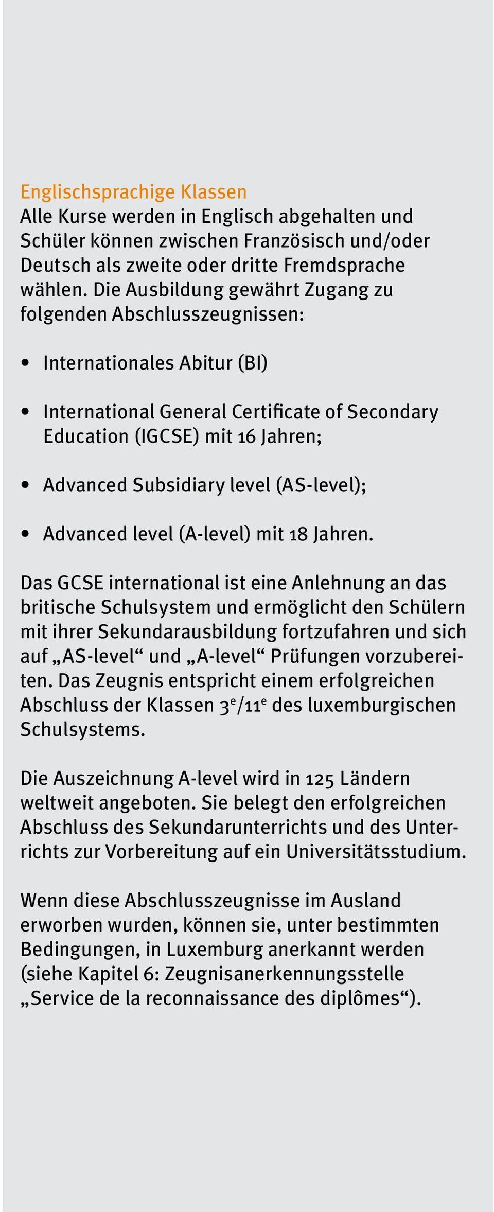 (AS-level); Advanced level (A-level) mit 18 Jahren.