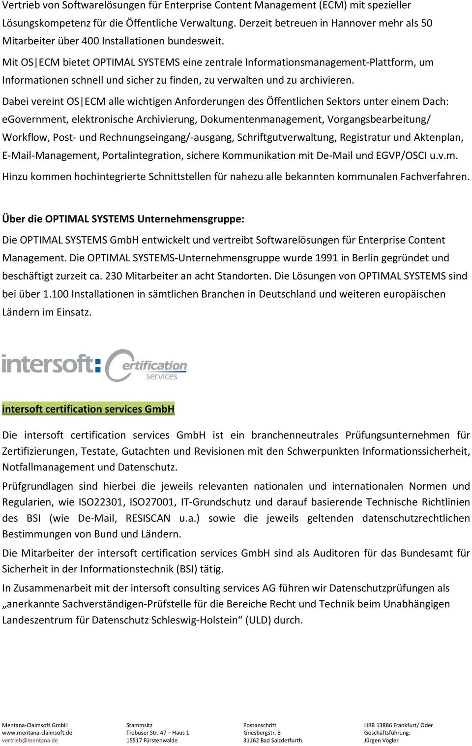 Mit OS ECM bietet OPTIMAL SYSTEMS eine zentrale Informationsmanagement-Plattform, um Informationen schnell und sicher zu finden, zu verwalten und zu archivieren.