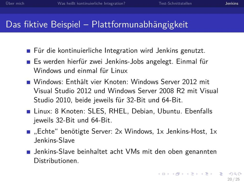 Einmal für Windows und einmal für Linux Windows: Enthält vier Knoten: Windows Server 2012 mit Visual Studio 2012 und Windows Server 2008 R2 mit