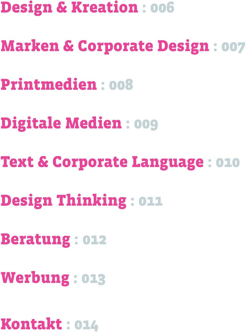 : 009 Text & Corporate Language : 010 Design