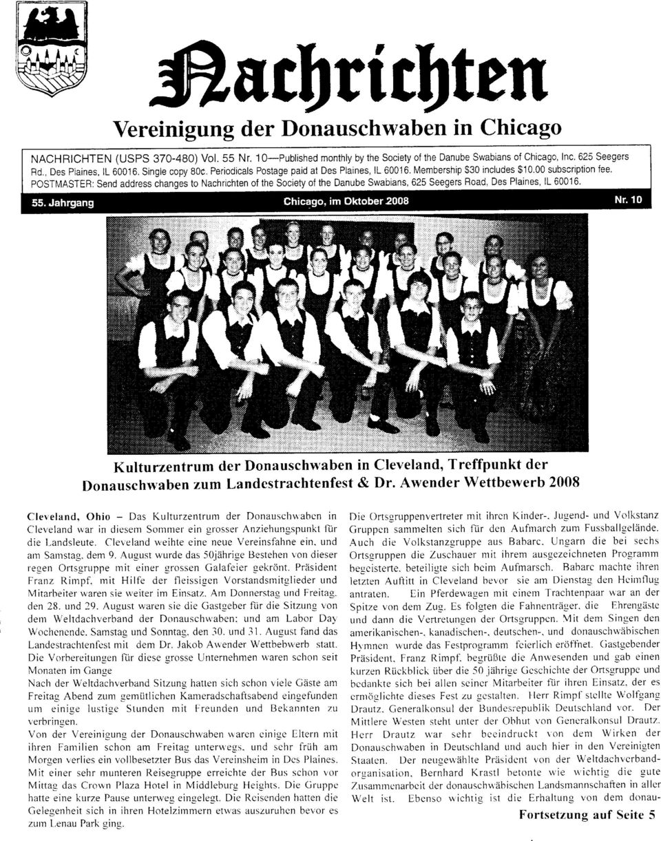 ess changes to Nachrichten of the Society of the Danube Swabians, 625 Seegers Road, Des Plaines, ll 60016.