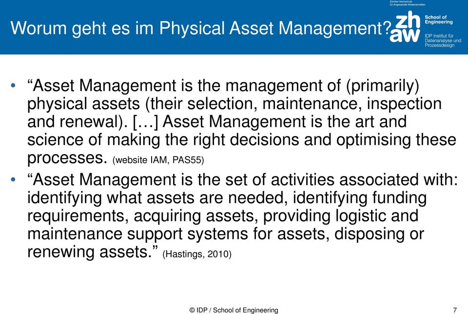 [ ] Asset Management is the art and science of making the right decisions and optimising these processes.