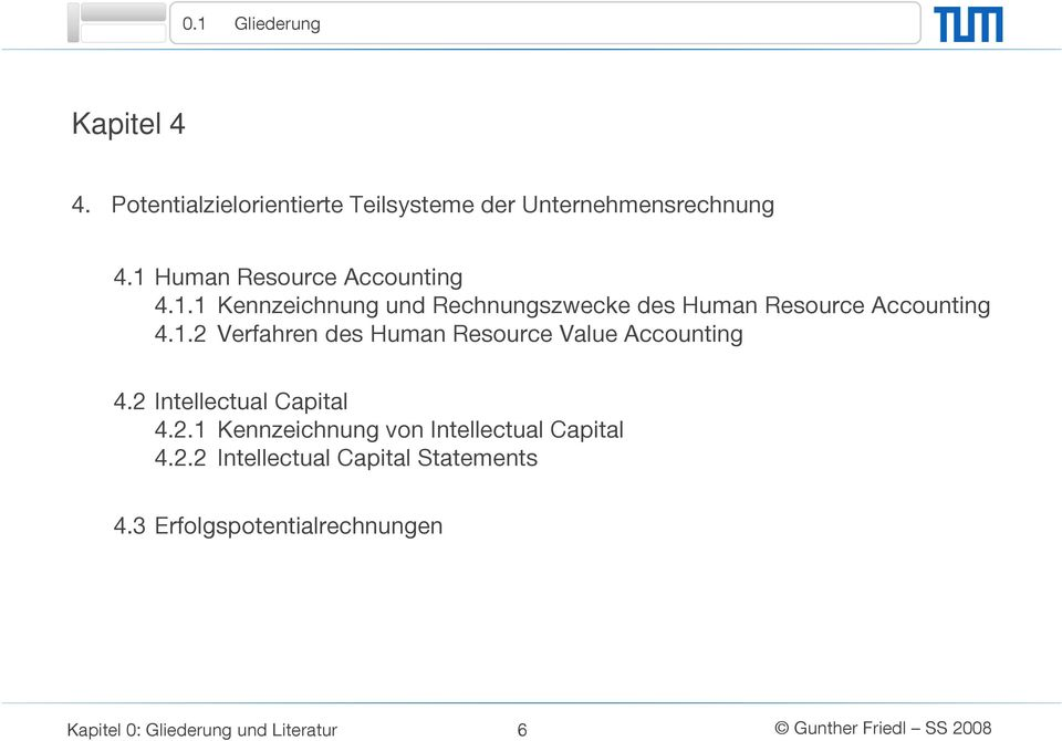 1.2 Verfahren des Human Resource Value Accounting 4.2 Intellectual Capital 4.2.1 Kennzeichnung von Intellectual Capital 4.