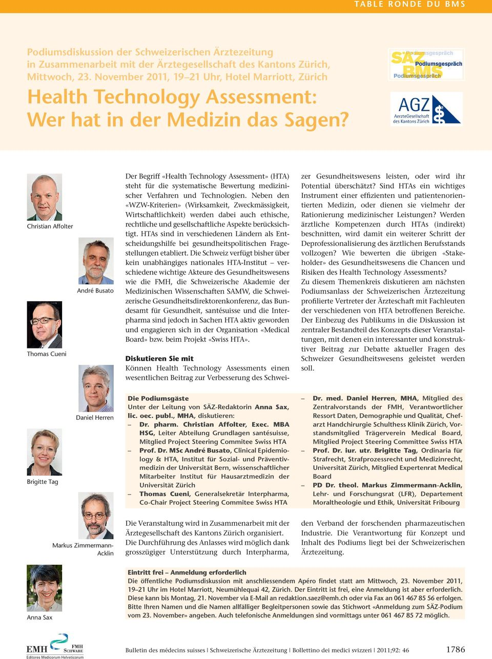 Christian Affolter Thomas Cueni André Busato Der Begriff «Health Technology Assessment» (HTA) steht für die systematische Bewertung medizinischer Verfahren und Technologien.