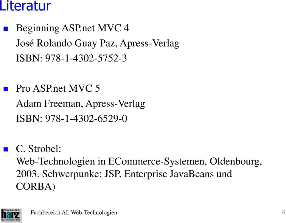 net MVC 5 Adam Freeman, Apress-Verlag ISBN: 978-1-4302-6529-0 C.