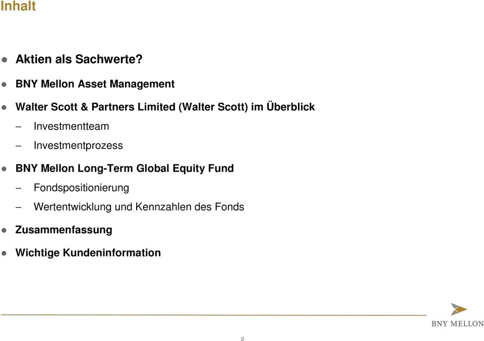 Scott) im Überblick Investmentteam Investmentprozess BNY Mellon Long-Term