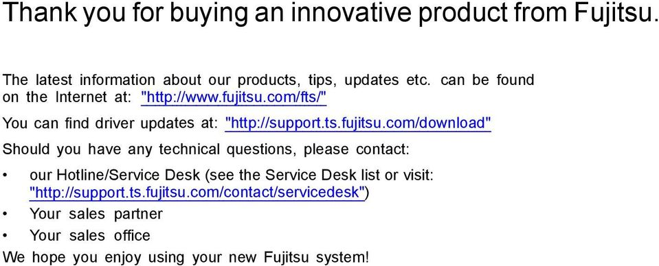 "com/fts/"" You can find driver updates at: ""http://support.ts.fujitsu."