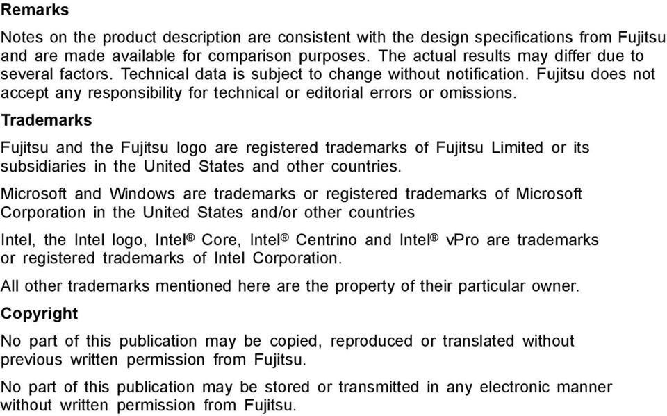 Fujitsu does not accept any responsibility for technical or editorial errors or omissions.