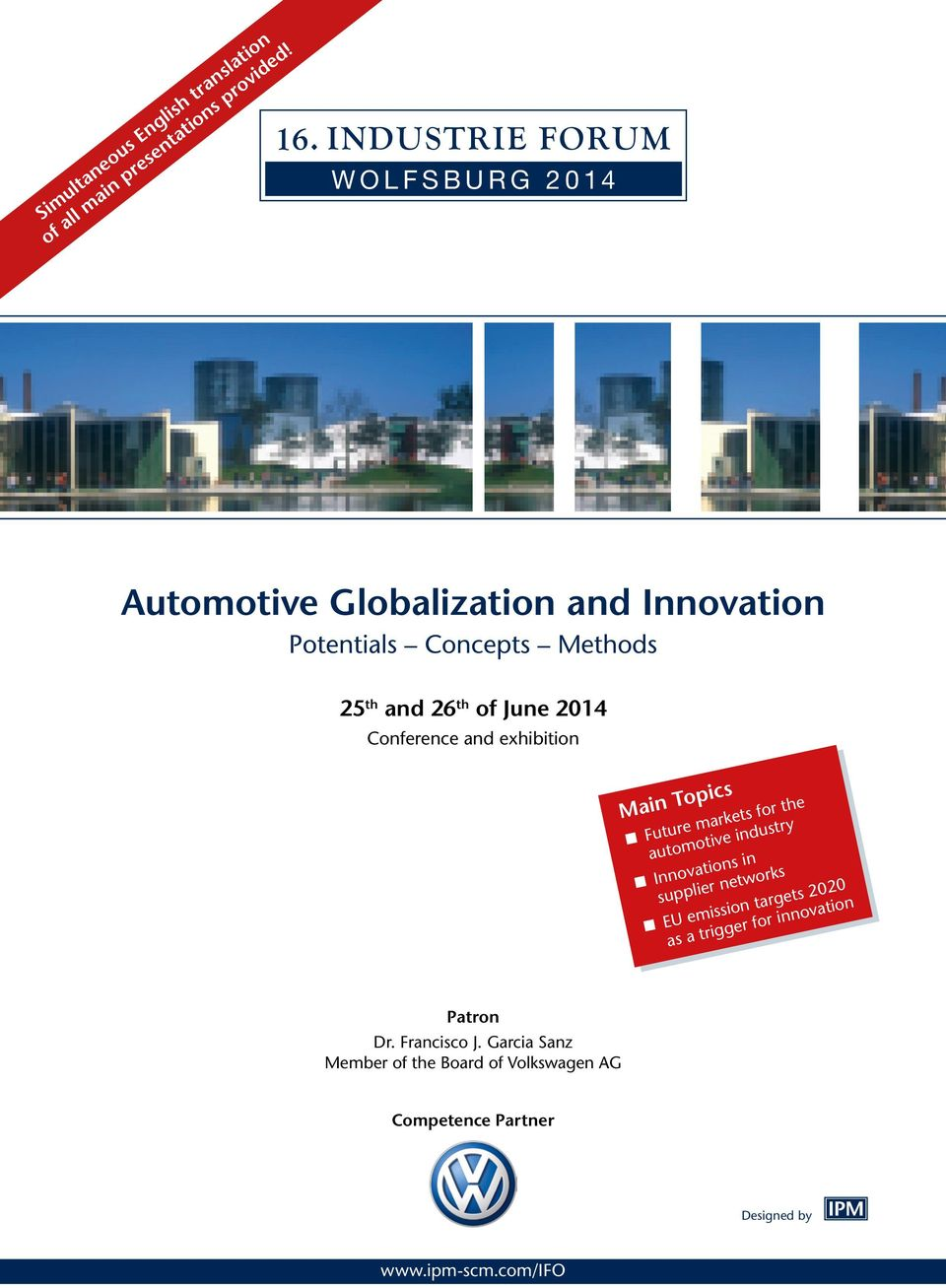 26 th of June 2014 Conference and exhibition Main Topics Future markets for the automotive industry Innovations in