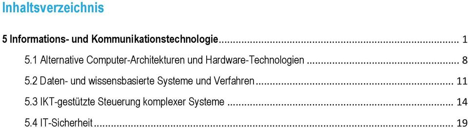 1 Alternative Computer-Architekturen und Hardware-Technologien... 8 5.