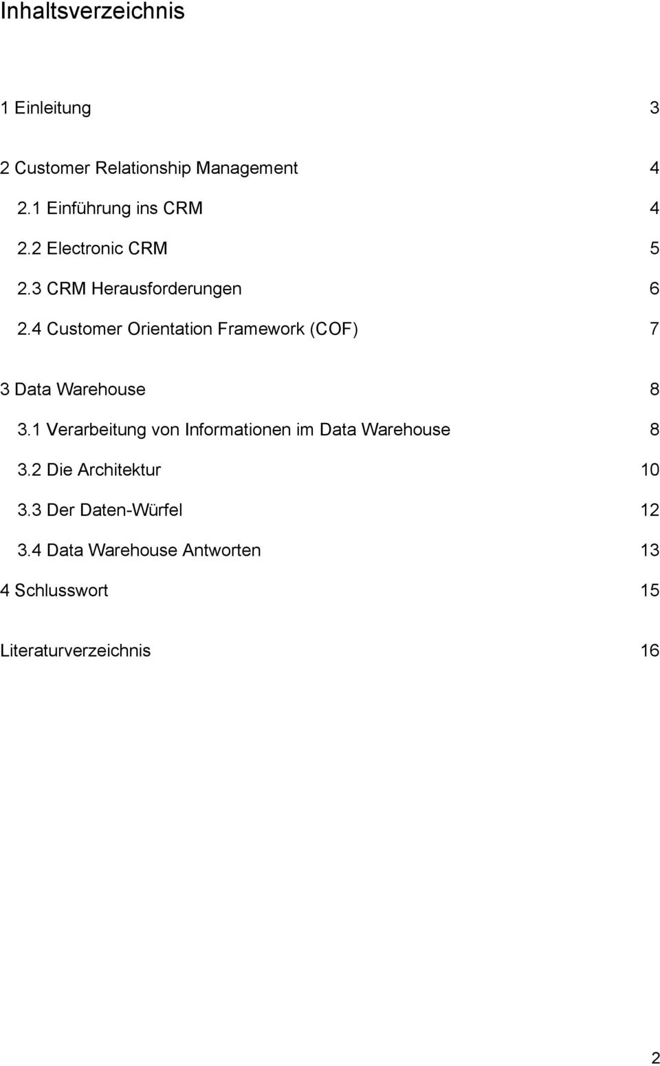 4 Customer Orientation Framework (COF) 7 3 Data Warehouse 8 3.