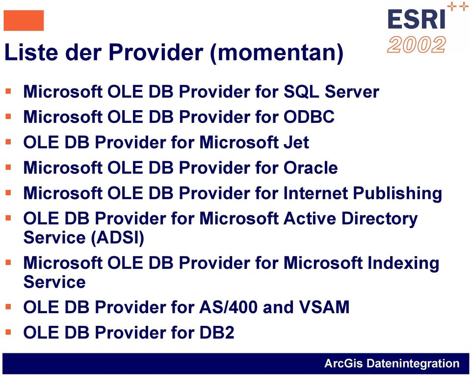 for Internet Publishing OLE DB Provider for Microsoft Active Directory Service (ADSI) Microsoft OLE
