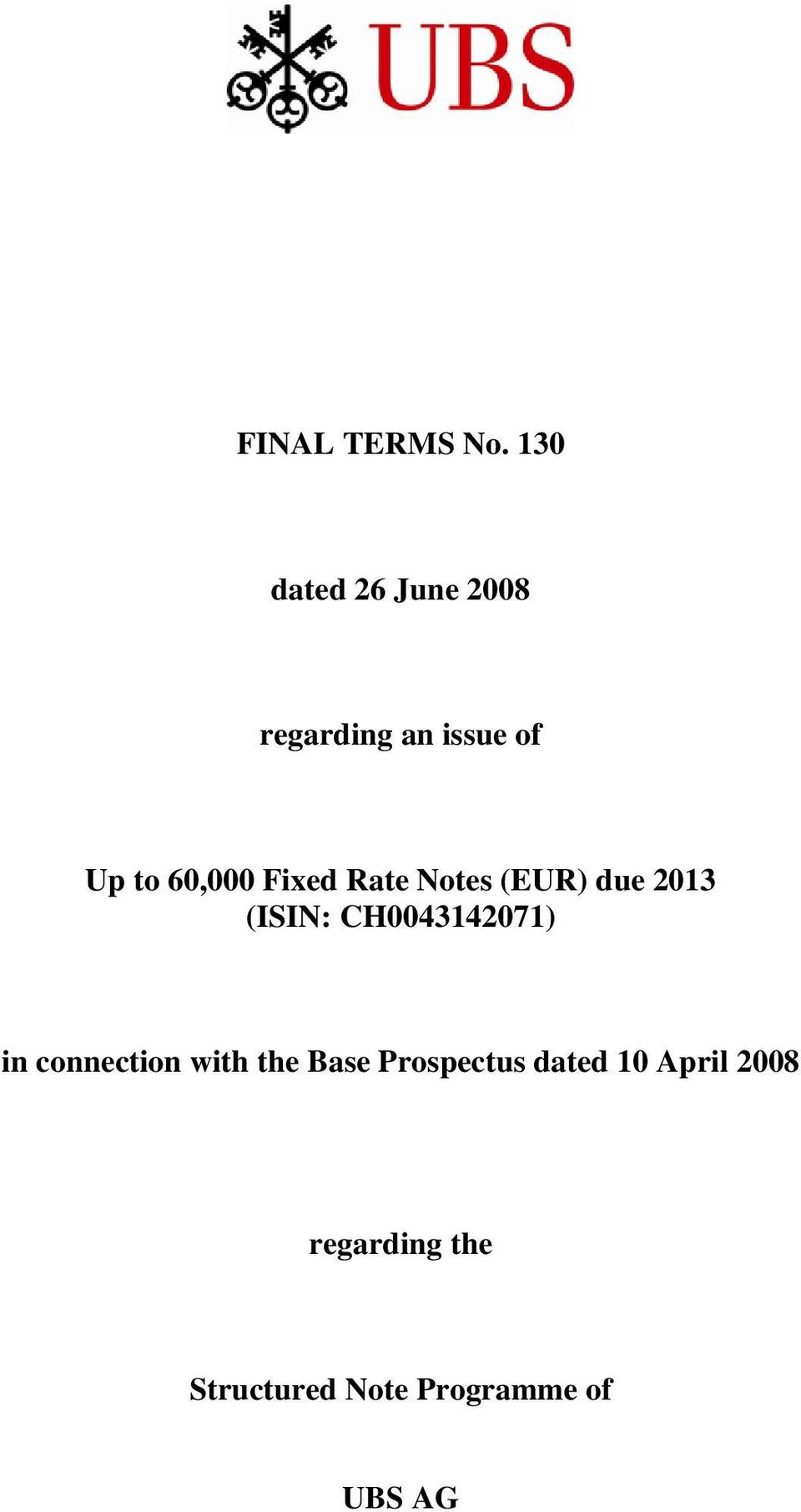 Fixed Rate Notes (EUR) due 2013 (ISIN: CH0043142071) in