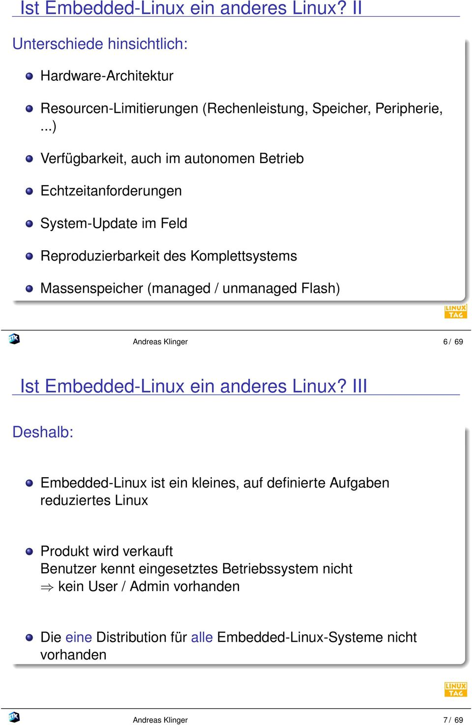 Flash) Andreas Klinger 6 / 69 Ist Embedded-Linux ein anderes Linux?