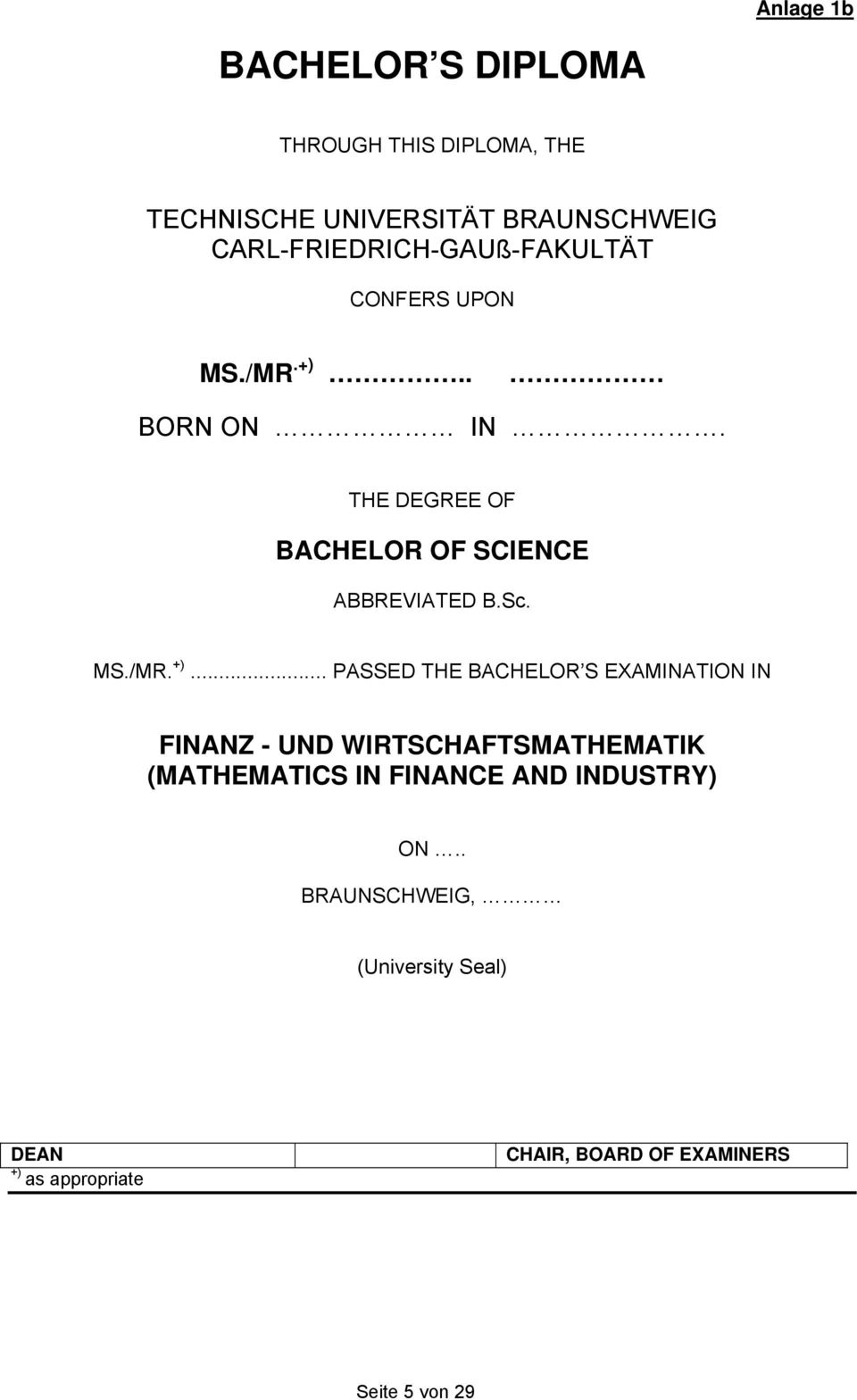 THE DEGREE OF BACHELOR OF SCIENCE ABBREVIATED B.Sc. MS./MR. +).