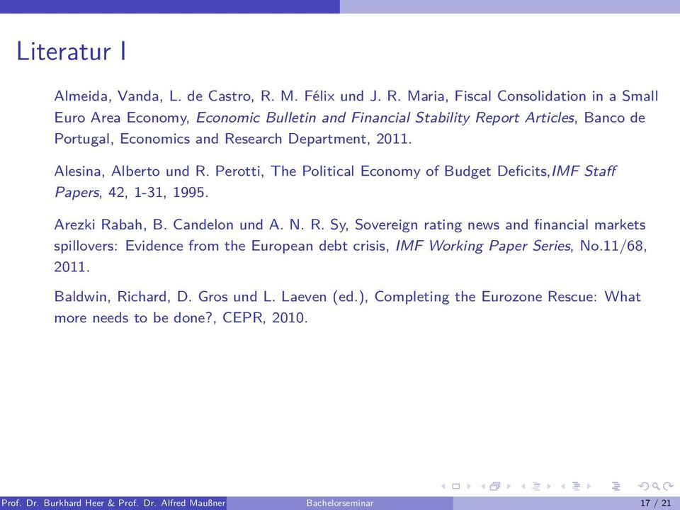 Maria, Fiscal Consolidation in a Small Euro Area Economy, Economic Bulletin and Financial Stability Report Articles, Banco de Portugal, Economics and Research Department, 2011.