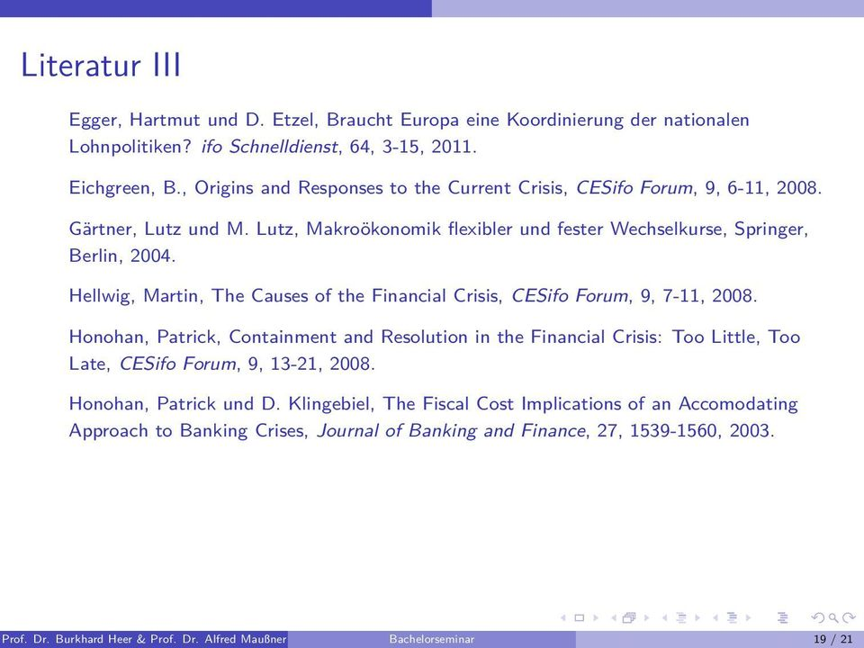 Hellwig, Martin, The Causes of the Financial Crisis, CESifo Forum, 9, 7-11, 2008.