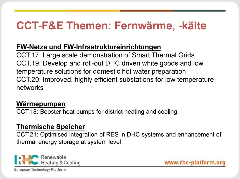 19: Develop and roll-out DHC driven white goods and low temperature solutions for domestic hot water preparation CCT.