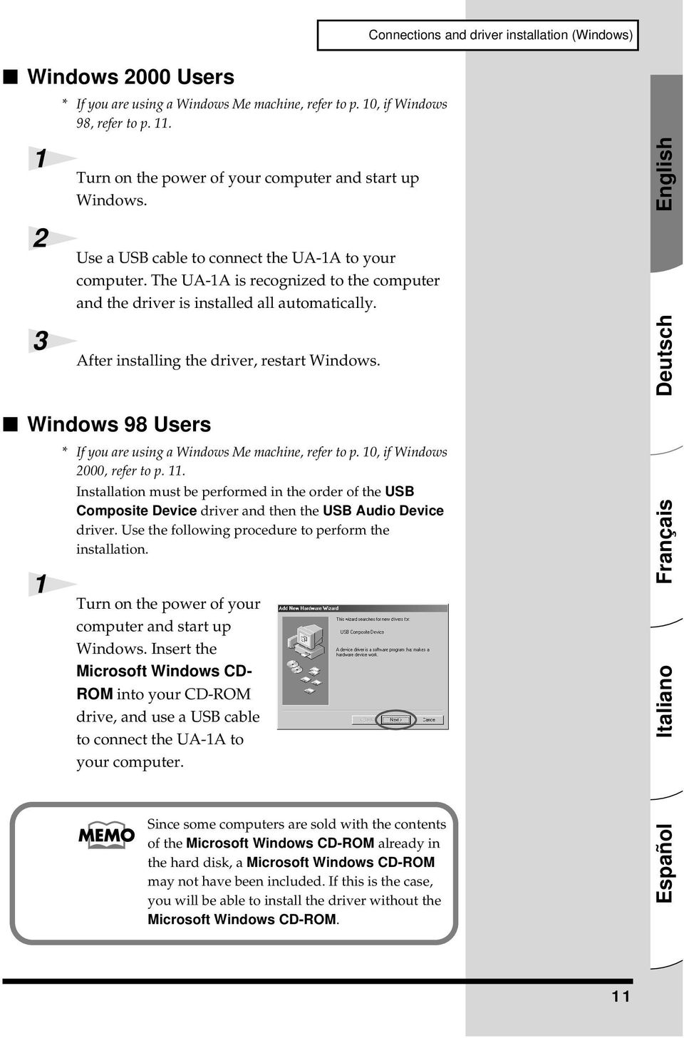 After installing the driver, restart Windows. Windows 98 Users fig.02-05.e 1 * If you are using a Windows Me machine, refer to p. 10, if Windows 2000, refer to p. 11.