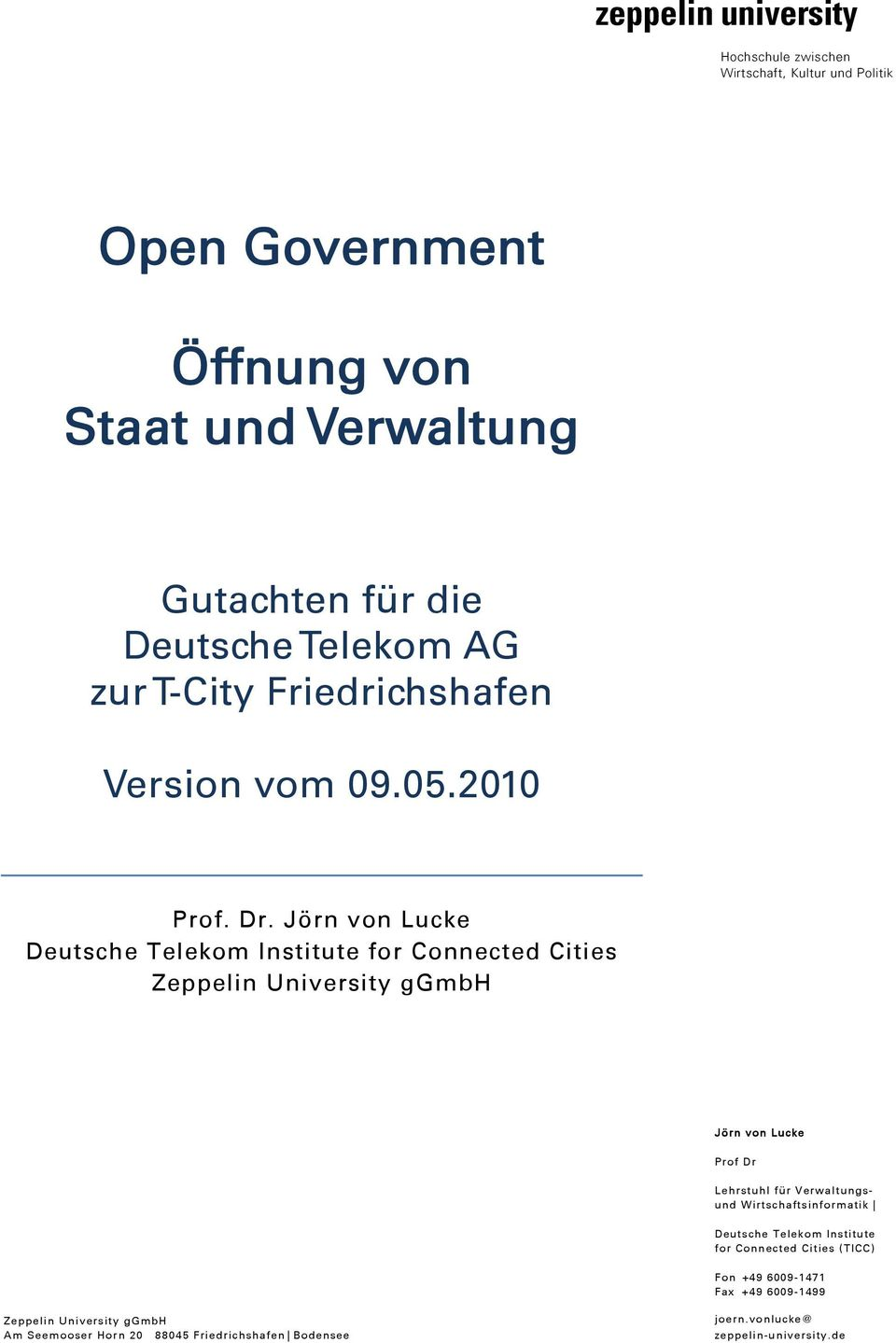 Jörn von Lucke Deutsche Telekom Institute for Connected Cities Zeppelin University ggmbh Jörn von Lucke Prof Dr Lehrstuhl für Verwaltungsund