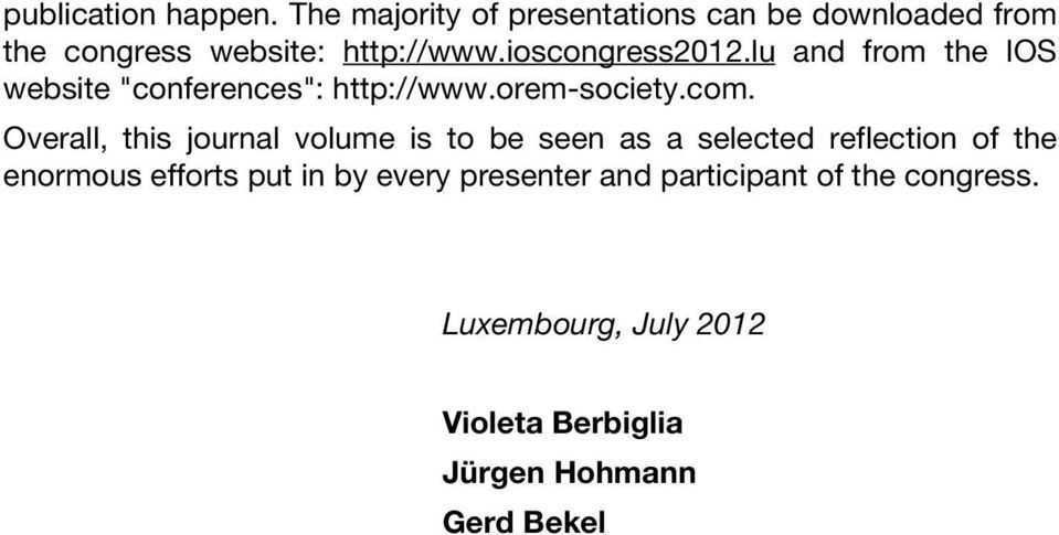 "lu and from the IOS website ""conferences"": http://www.orem-society.com."