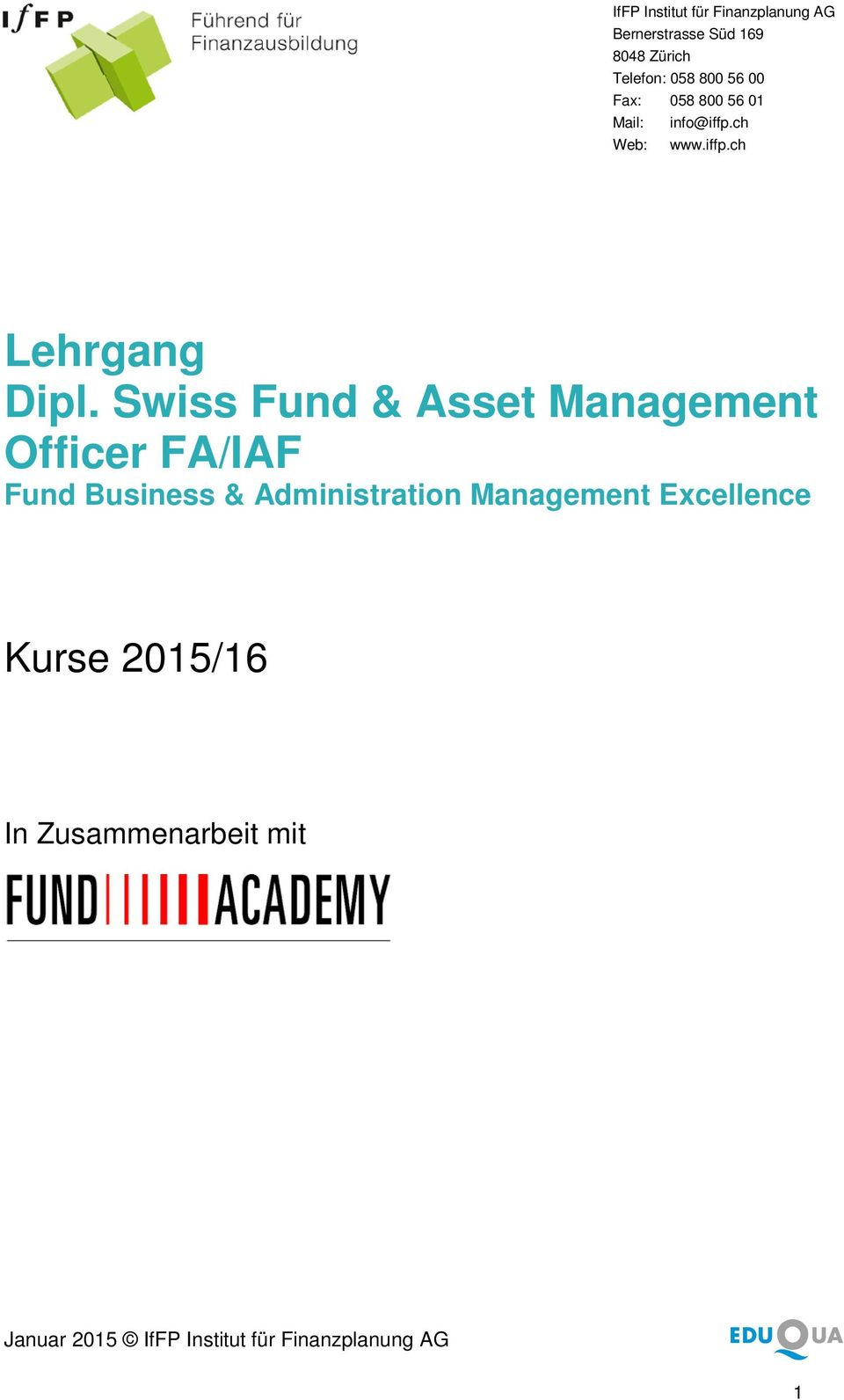 Swiss Fund & Asset Management Officer FA/IAF Fund Business & Administration